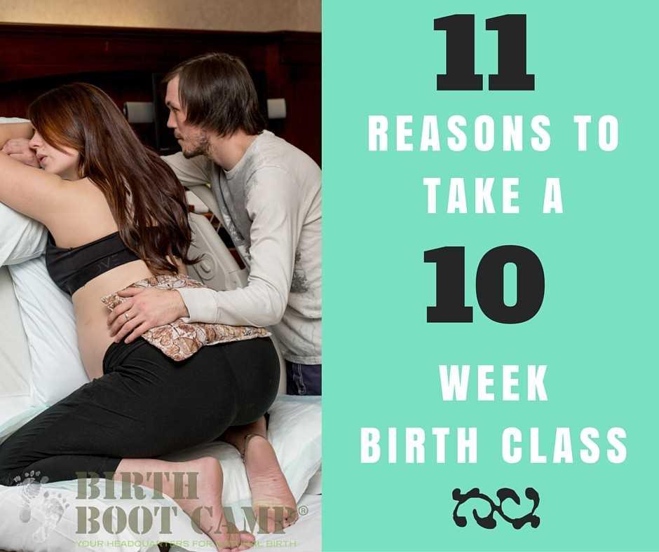 11 reasons to take a 10 week birth class
