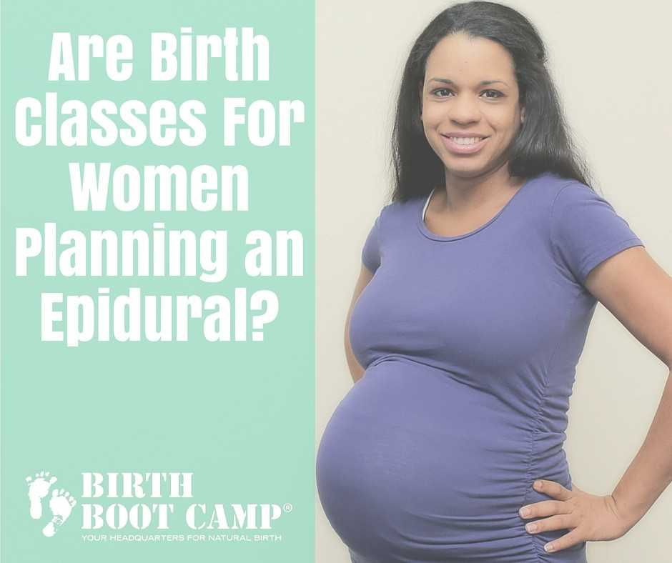 are birth classes for women planning an epidural?