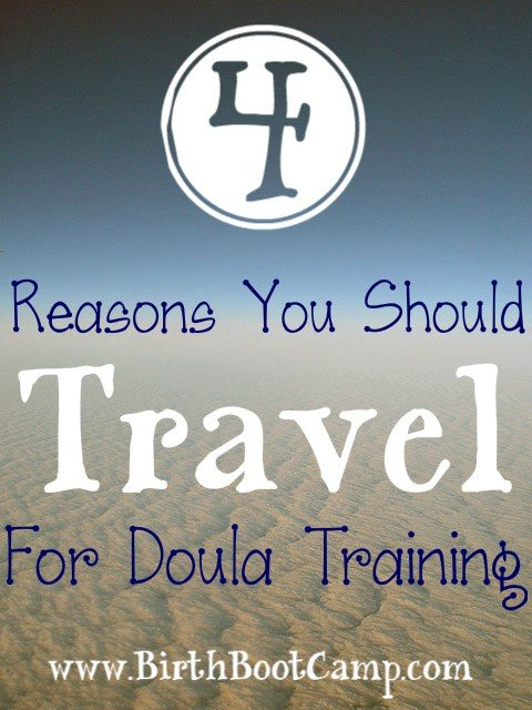 4 reasons you should travel for doula training