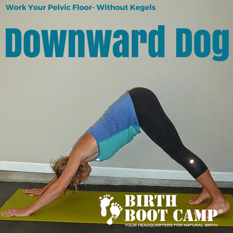 downward dog to strengthen pelvic floor