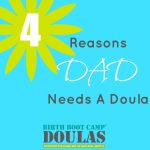 4 reasons dad needs a doula