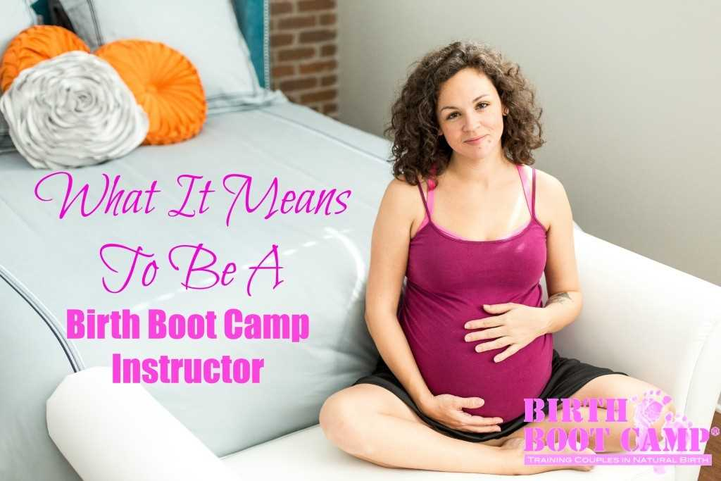 What is involved in being a Birth Boot Camp instructor.