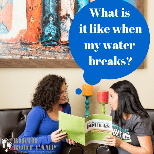What is it like when my water breaks?