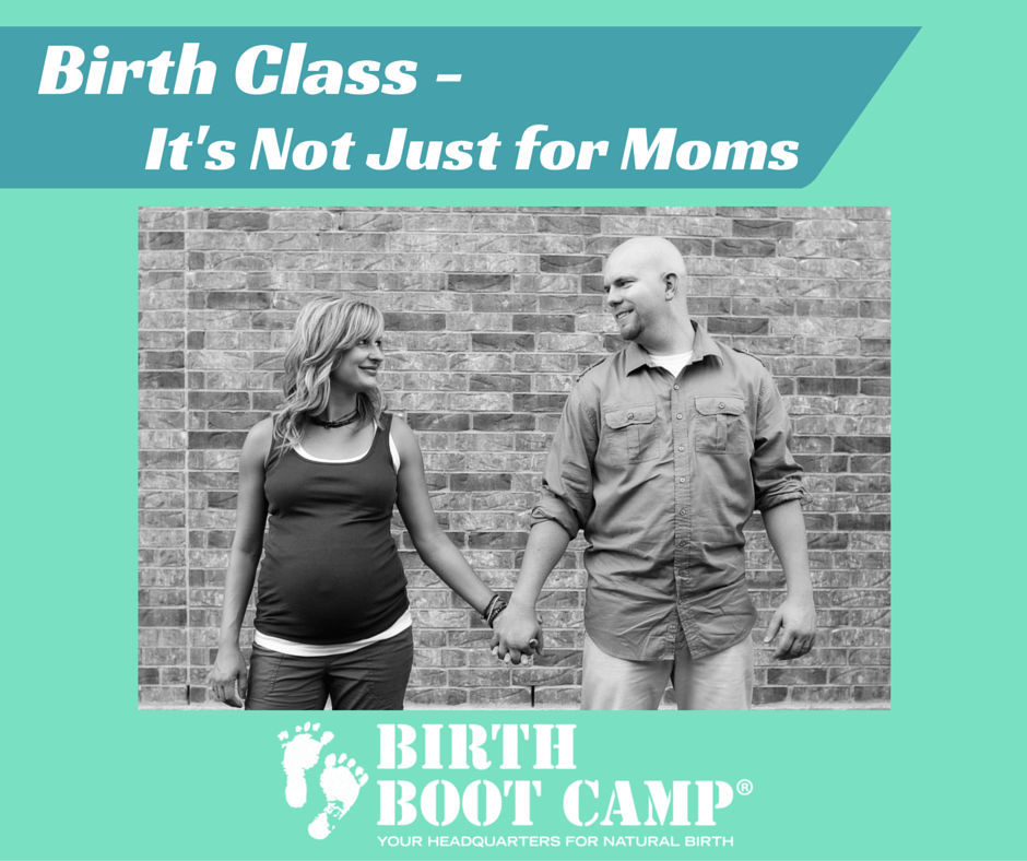 Birth Class- It's Not Just For Moms