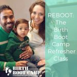 reboot: the birth boot camp refresher class