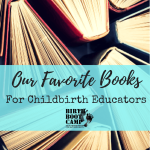 Our Favorite Books For Childbirth Educators