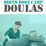 10 Reasons To Certify With Birth Boot Camp DOULA