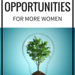 Amazing opportunities for more women
