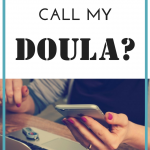 When should I call my doula?