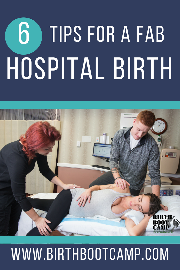 6 tips for a fabulous hospital birth